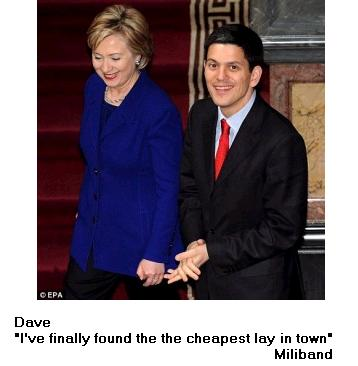 Dave 'I've finally found the cheapest lay in town' Miliband